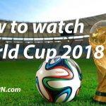 Top 3 where to watch World Cup 2018 in Russia live online ?