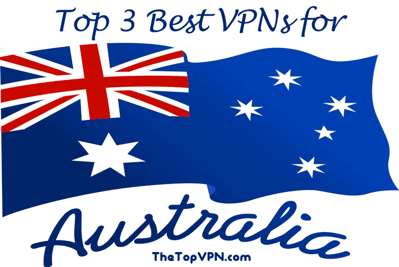 top 3 best vpns for australia