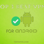 Top 3 Best VPNs for Android