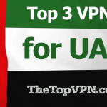 Top 3 VPNs for UAE