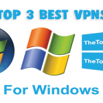 Top 3 VPNs for Windows 7,8,10