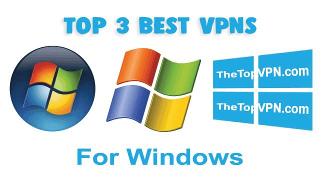 top 3 best vpn for windows
