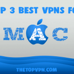 Top 3 Best VPN for Mac